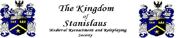 The Kingdom of Stanislaus Medieval Reenactment and Roleplaying Society